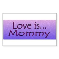 Love Is Mommy Decal