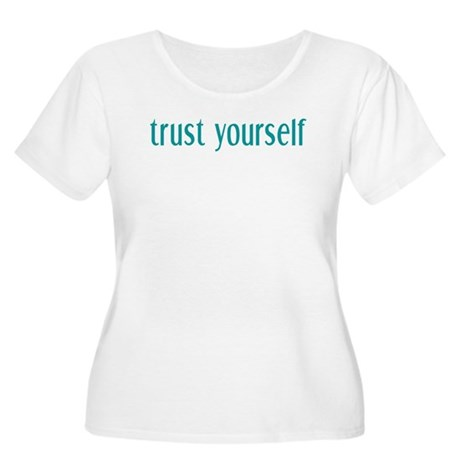 Trust Yourself Women's Plus Size Scoop Neck T-Shir