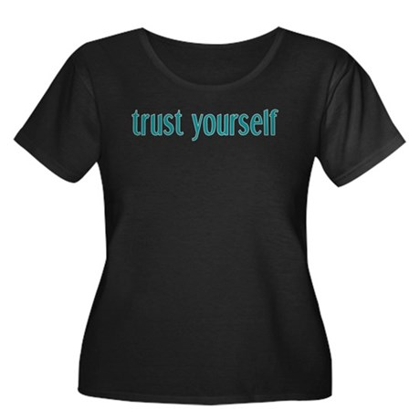 Trust Yourself Women's Plus Size Scoop Neck Dark T
