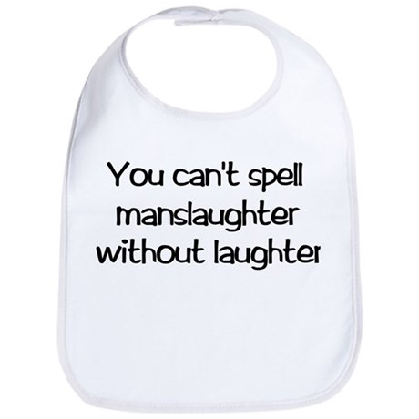 Manslaughter Bib