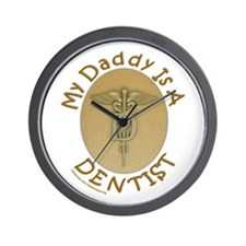 MY DADDY IS A DENTIST Wall Clock