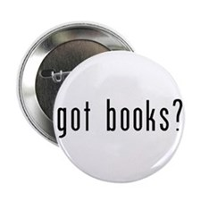"got books? 2.25"" Button"