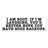 I am root Bumper Sticker