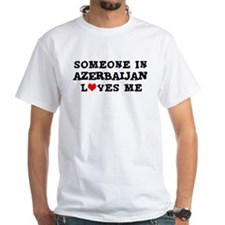 Someone in Azerbaijan Shirt