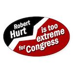 Robert Hurt is Too Extreme bumper sticker