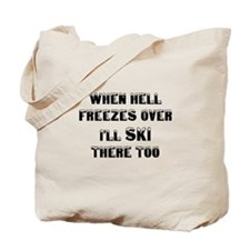 Cute When hell freezes Tote Bag