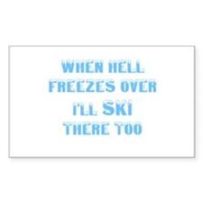Funny When hell freezes Decal