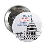 Mike Lee Is Too Extreme campaign button