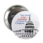 Trey Gowdy is Too Extreme political button