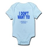 I Don't Want To! Infant Bodysuit