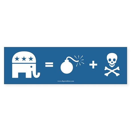 Republican = Death + Destruction Bumper Sticker