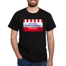 LePETOMAINE FOR PRESIDENT Black T-Shirt
