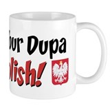 You Bet Your Dupa I'm Polish Small Mugs