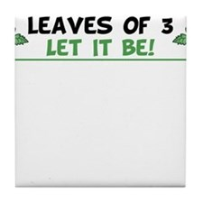 Leaves of 3 Let It Be Tile Coaster