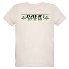 Leaves of 3 Let It Be T-Shirt