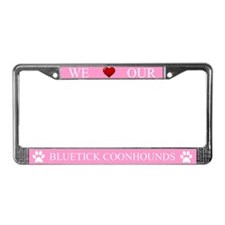 Pink We Love Our Bluetick Coonhounds Frame