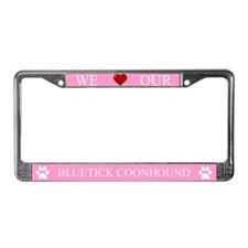 Pink We Love Our Bluetick Coonhound Frame