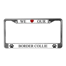 White We Love Our Border Collie Frame