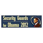 Security Guards for Obama 2012 bumper sticker