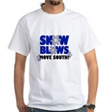 Snow Blows - Move South! Shirt