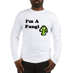 I'm A Fungi Long Sleeve T-Shirt