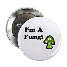 I'm A Fungi Button