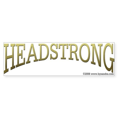Headstrong Bumper Sticker