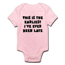 Earliest I've Been Late Infant Bodysuit
