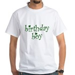 St. Patricks Day Birthday Boy White T-Shirt