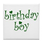 St. Patricks Day Birthday Boy Tile Coaster