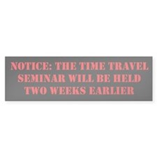 Time Travel Seminar Bumper Sticker