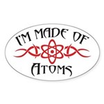 I'm Made of Atoms Sticker (Oval)