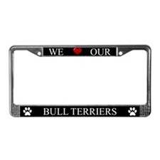 Black We Love Our Bull Terriers Frame