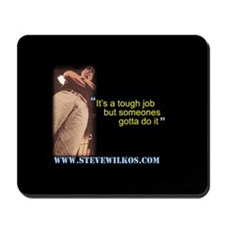 """It's a tough Job"" Mousepad"