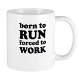 born to run forced to work Small Mug