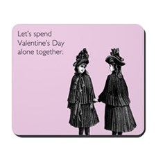 Valentine's Day Alone Mousepad