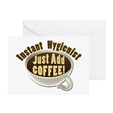 Instant Hygienist Just Add Coffee Greeting Card
