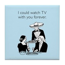 Watch TV Forever Tile Coaster