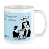 Watch TV Forever Coffee Mug