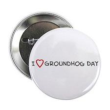 I Love Groundhog Day Button