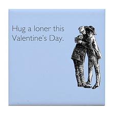 Hug A Loner Tile Coaster