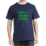 MMM...GREEN BEER T-Shirt