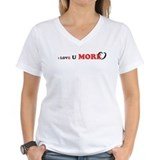I Love You More Shirt