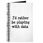 I'd rather be playing with data Journal