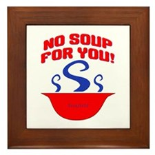 No Soup For You Seinfieild Framed Tile