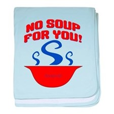 No Soup For You Seinfieild baby blanket