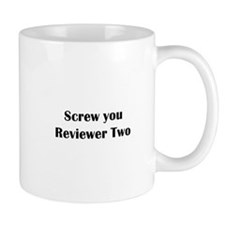 Screw you Reviewer Two Coffee Mug