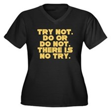 There Is No Try Women's Plus Size V-Neck Dark T-Sh
