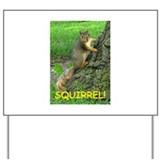 SQUIRREL! Yard Sign