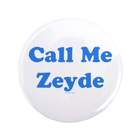 "Call Me Zeyde Jewish 3.5"" Button"